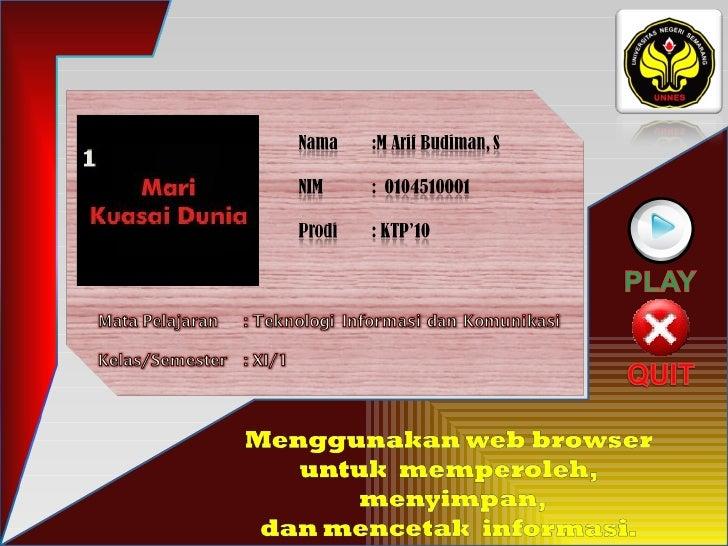 Menggunakan web browser untuk  memperoleh, menyimpan, dan mencetak  informasi