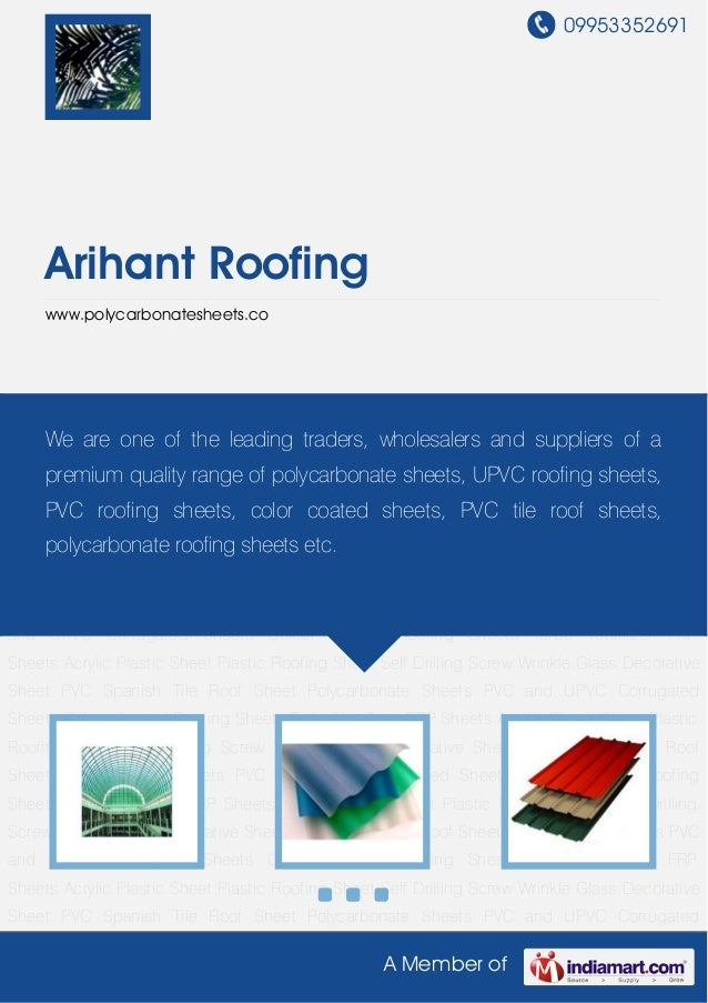 09953352691A Member ofArihant Roofingwww.polycarbonatesheets.coPolycarbonate Sheets PVC and UPVC Corrugated Sheets Colour ...