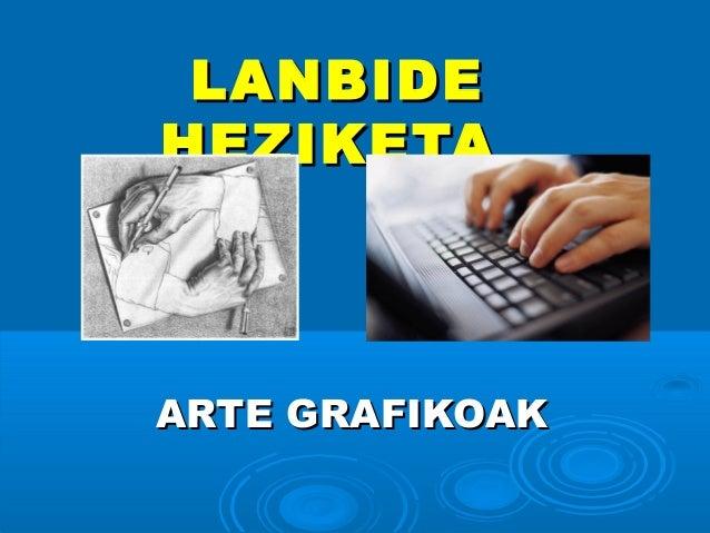 LANBIDE HEZIKETA  ARTE GRAFIKOAK