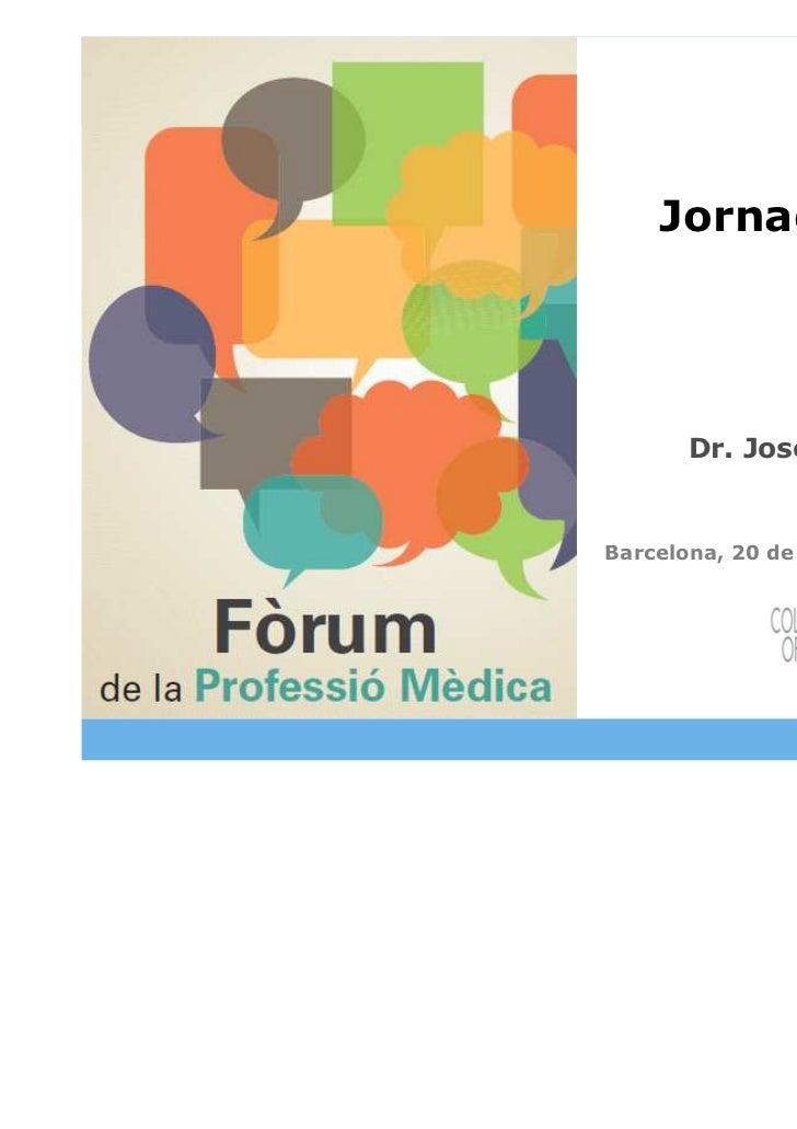 Jornada MIR                    Dr. Josep Arimany              Barcelona, 20 de gener de 2012Cita prèvia                   ...