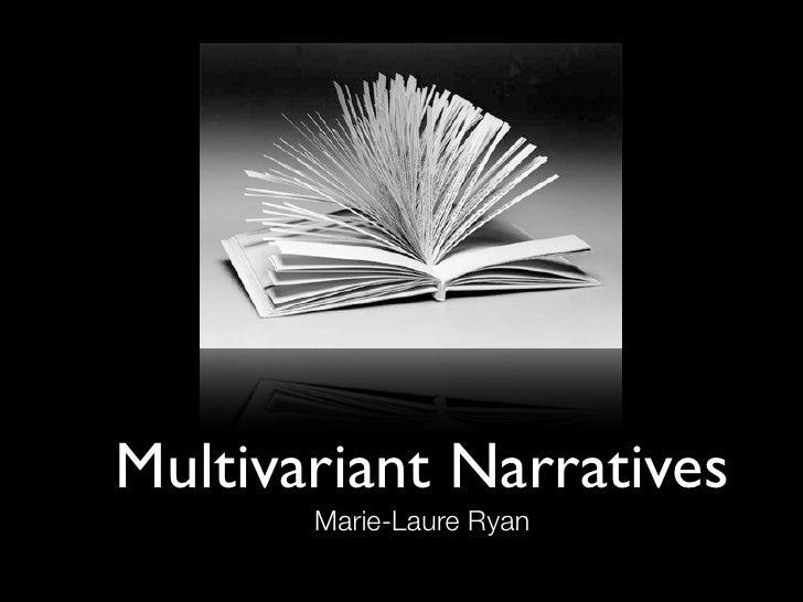 Multivariant Narratives        Marie-Laure Ryan