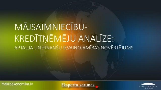 Mājsaimniecību-kredītņēmēju analīze: aptauja un finanšu ievainojamības novērtējums - pētījuma prezentācija