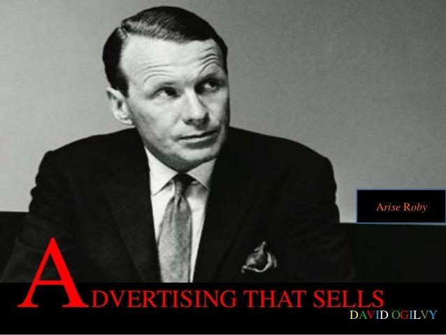 ADVERTISING THAT SELLS DAVID OGILVY Arise Roby