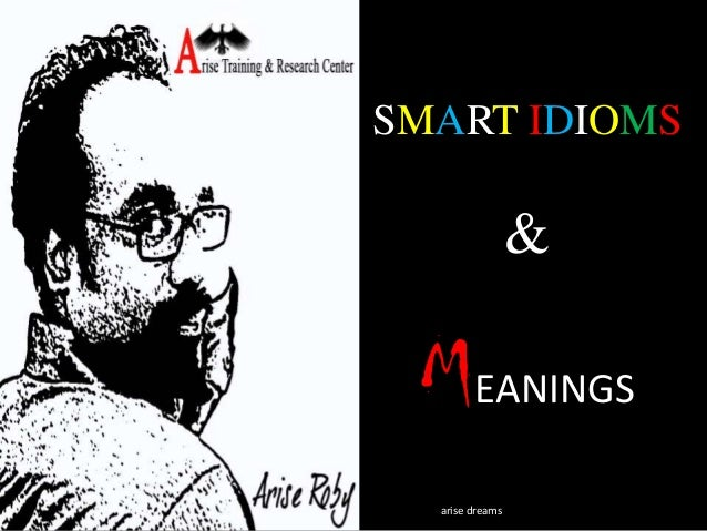 SMART IDIOMS  &  MEANINGS arise dreams