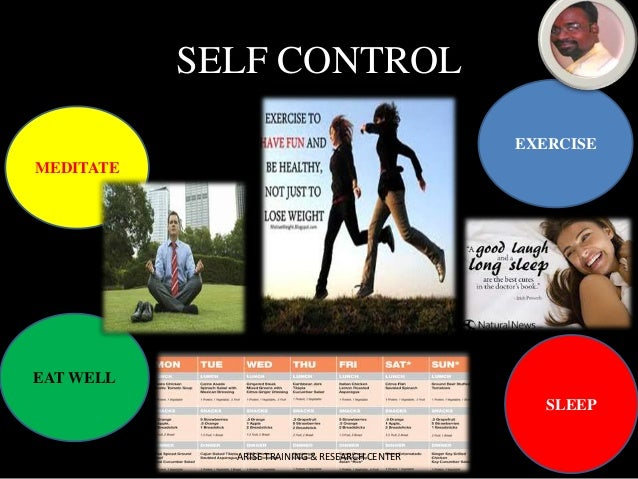 SELF CONTROL EXERCISE  MEDITATE  EAT WELL SLEEP ARISE TRAINING & RESEARCH CENTER