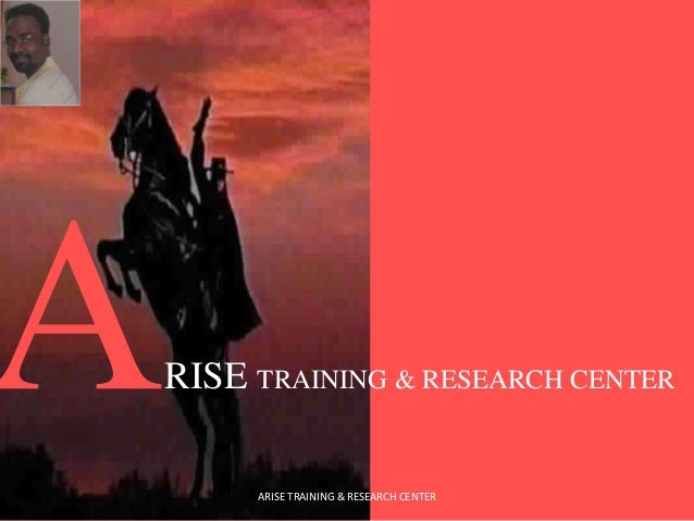 RISE TRAINING & RESEARCH CENTER ARISE ROBY ARISE TRAINING & RESEARCH CENTER