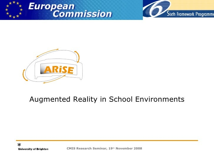Augmented Reality in School Environments CMIS Research Seminar, 19 th  November 2008