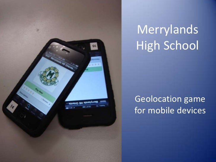 MerrylandsHigh SchoolGeolocation gamefor mobile devices