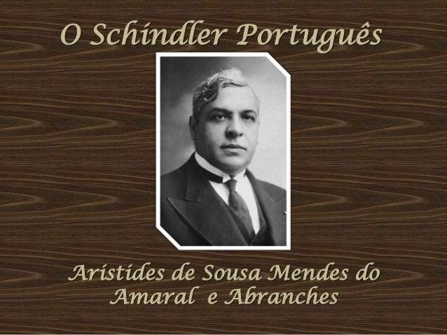 O Schindler Português  Aristides de Sousa Mendes do Amaral e Abranches
