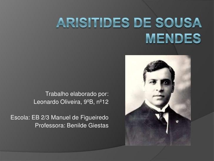 Trabalho elaborado por:         Leonardo Oliveira, 9ºB, nº12  Escola: EB 2/3 Manuel de Figueiredo          Professora: Ben...