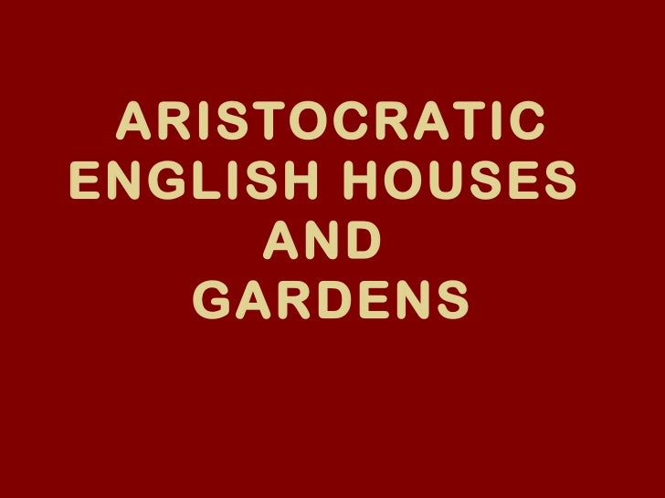 Aristocratic english houses