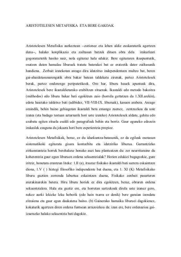 ARISTOTELESEN METAFISIKA ETA BERE GAKOAKAristotelesen Metafisika aurkeztean --zorionez eta lehen aldiz euskaraturik agertz...