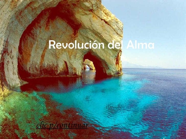 Revolución del Alma clic p/continuar