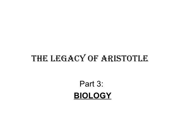 The Legacy of Aristotle   Part 3: BIOLOGY