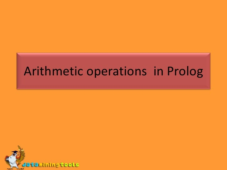 PROLOG: Arithmetic Operations In Prolog