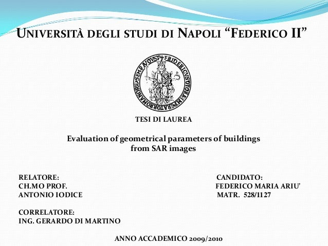 "UNIVERSITÀ DEGLI STUDI DI NAPOLI ""FEDERICO II""  FACOL  TESI DI LAUREA  Evaluation of geometrical parameters of buildings f..."