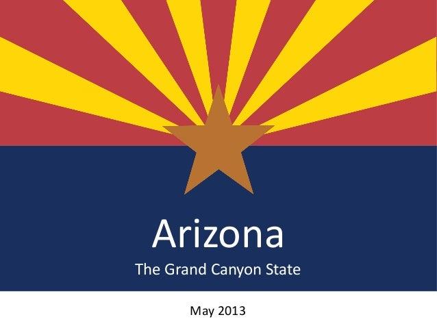 Arizona The Grand Canyon State May 2013