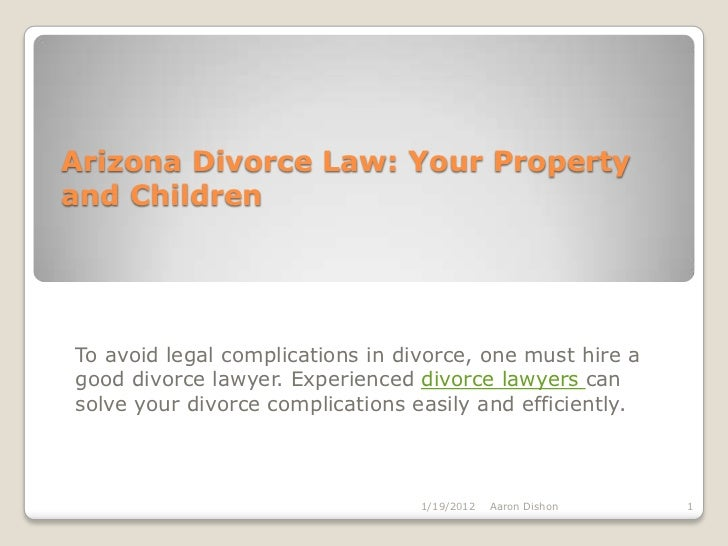 Arizona divorce law your property and children 25