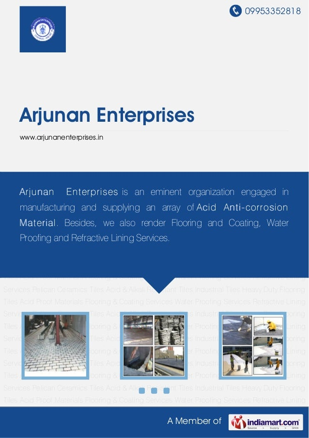 09953352818A Member ofArjunan Enterpriseswww.arjunanenterprises.inAcid Proof Materials Flooring & Coating Services Water P...