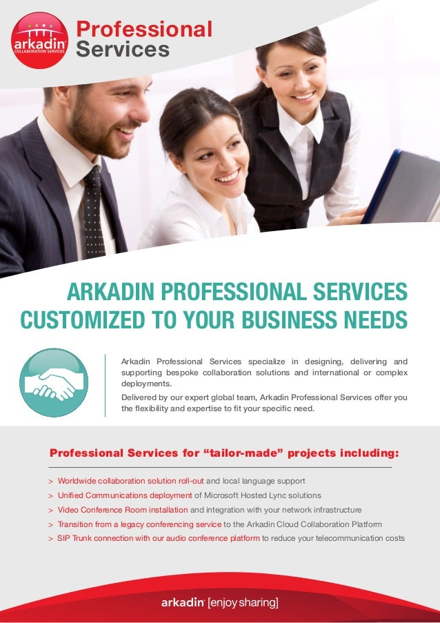 Arkadin Professional Services specialize in designing, delivering andsupporting bespoke collaboration solutions and intern...