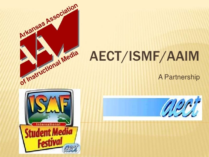 AECT/ISMF/AAIM         A Partnership