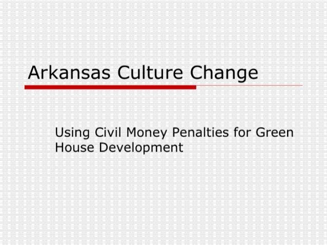Arkansas Culture Change: Using Civil Money Penalties for Green House Development
