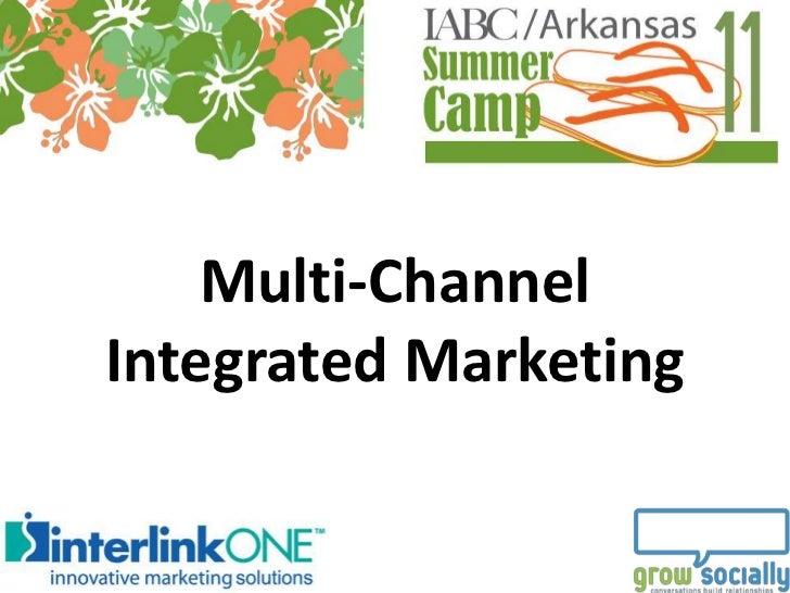 IABC Arkansas: Multi-Channel Integrated Marketing - John Foley, Jr. [6/24/11]