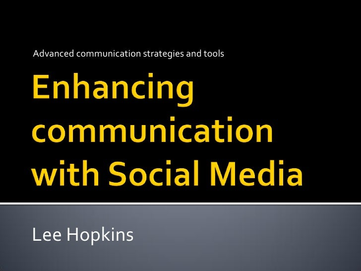 Advanced communication strategies and tools     Lee Hopkins