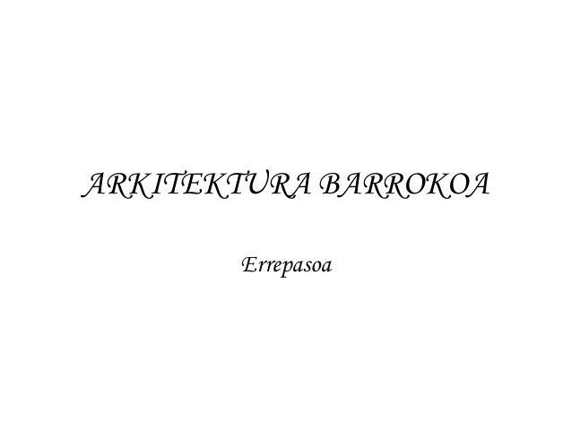 ARKITEKTURA BARROKOA Errepasoa