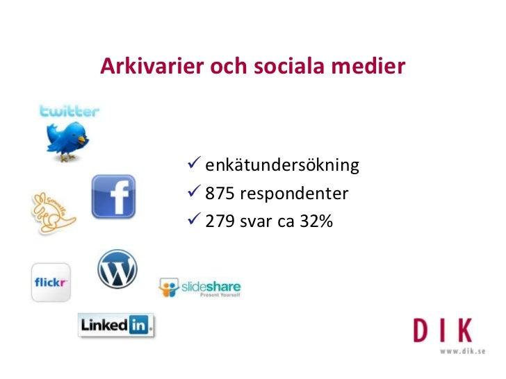 Arkivarier och sociala medier<br /><ul><li>enkätundersökning
