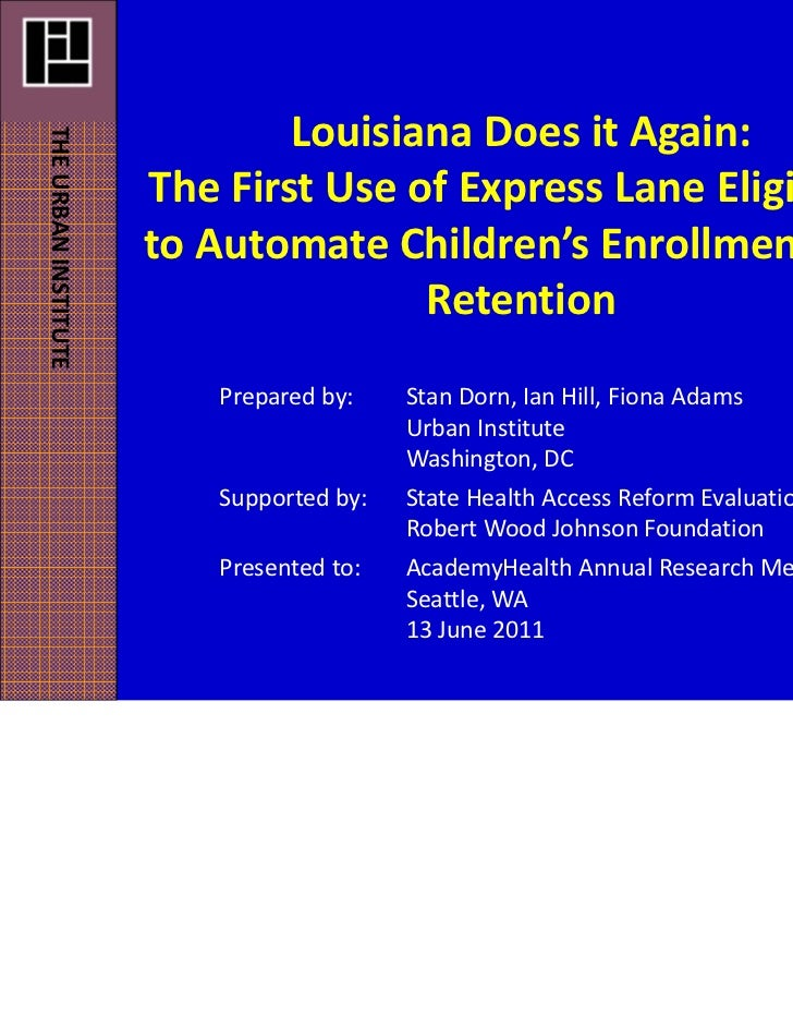 Louisiana Does it Again: THE URBAN INSTITUTE                      The First Use of Express Lane Eligibility               ...