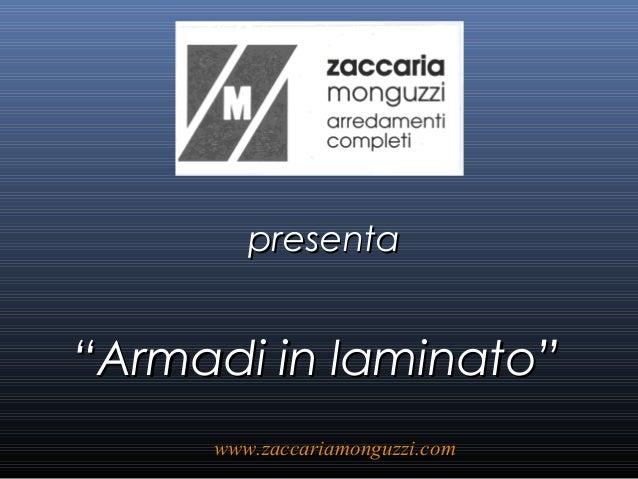"""presentapresenta """"""""Armadi in laminato""""Armadi in laminato"""" www.zaccariamonguzzi.comwww.zaccariamonguzzi.com"""