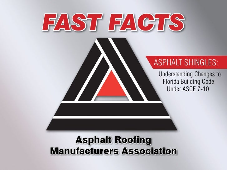FAST FACTS                    ASPHALT SHINGLES:                     Understanding Changes to                      Florida ...