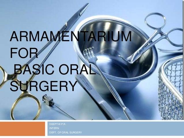 ARMAMENTARIUM FOR BASIC ORAL SURGERY DEEPTHI P.R. INTERN DEPT. OF ORAL SURGERY