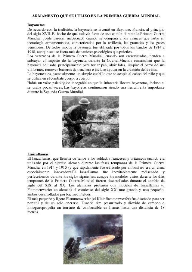 ARMAMENTO QUE SE UTLIZO EN LA PRIMERA GUERRA MUNDIALBayonetas.De acuerdo con la tradición, la bayoneta se inventó en Bayon...