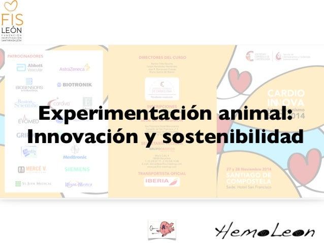 FISLEÓN Experimentación animal:  Innovación y sostenibilidad