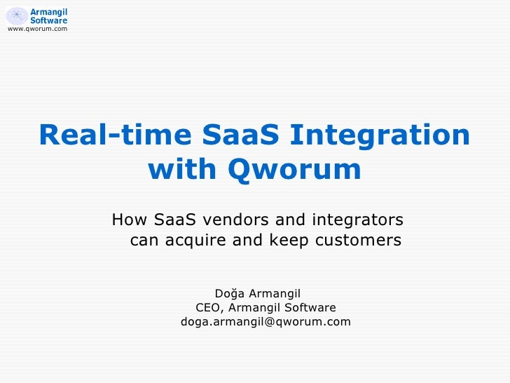 www.qworum.com       Real-time SaaS Integration              with Qworum                 How SaaS vendors and integrators ...