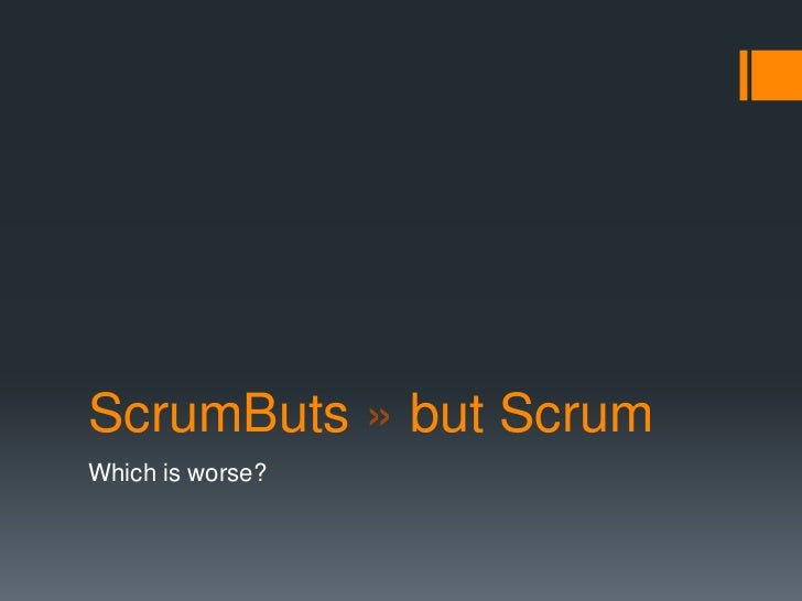 ScrumButs » but ScrumWhich is worse?