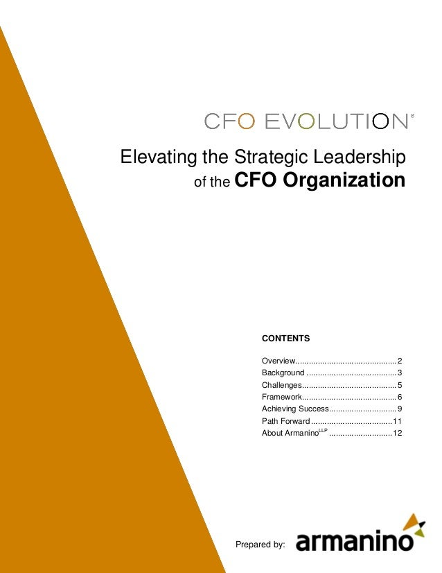 Elevating the Strategic Leadership        of the CFO         Organization                   CONTENTS                   Ove...