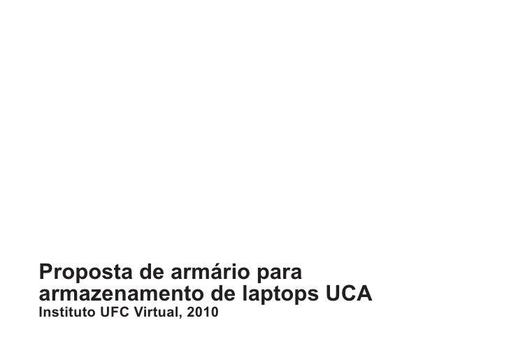 Proposta de armário para armazenamento de laptops UCA Instituto UFC Virtual, 2010