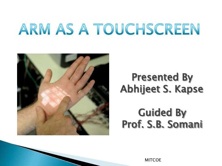 Arm as a touchscreen 1