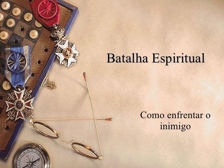 Batalha Espiritual Como enfrentar o inimigo
