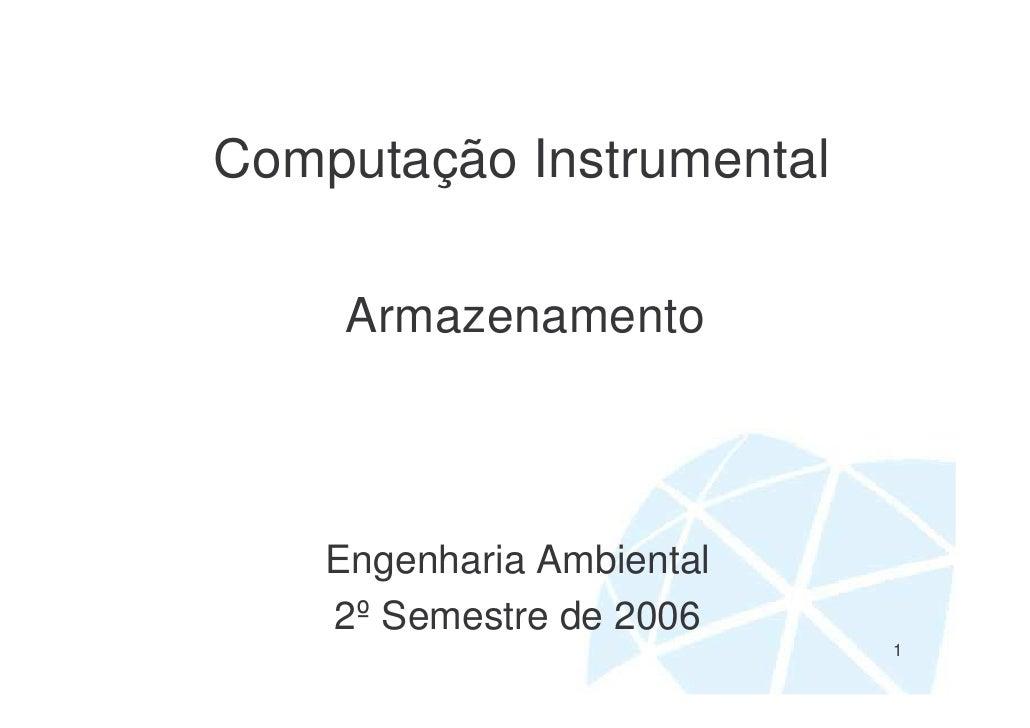 Computação Instrumental       Armazenamento        Engenharia Ambiental     2º Semestre de 2006                           ...