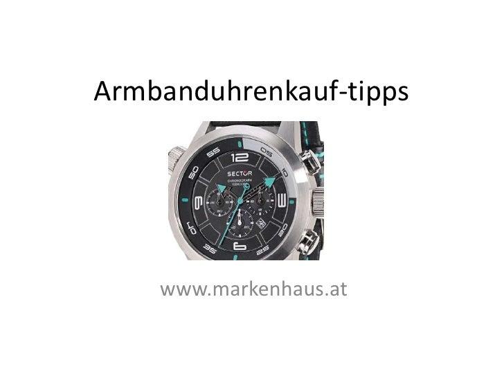 Armbanduhrenkauf-tipps    www.markenhaus.at