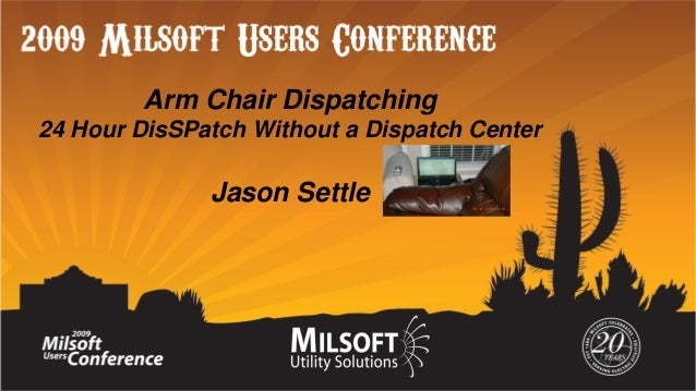 Arm Chair Dispatching 24 Hour DisSPatch Without a Dispatch Center  Jason Settle