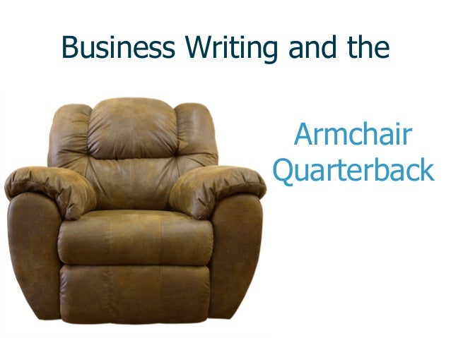 Business Writing and the Armchair Quarterback
