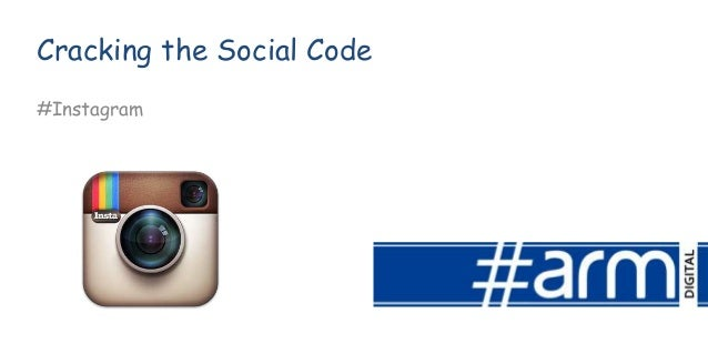 Cracking the Social Code #Instagram
