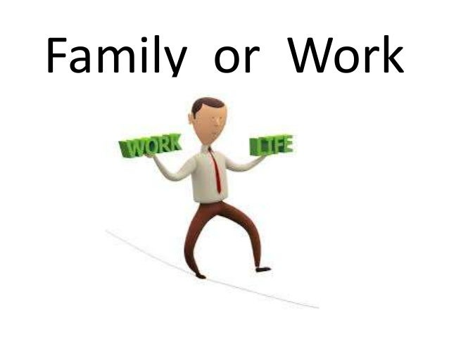 Family or Work