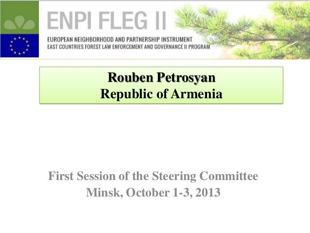 Rouben Petrosyan Republic of Armenia  First Session of the Steering Committee Minsk, October 1-3, 2013