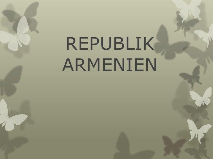 REPUBLIK ARMENIEN<br />
